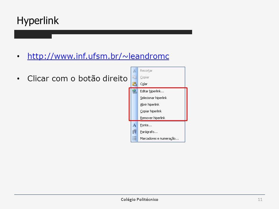 Hyperlink http://www.inf.ufsm.br/~leandromc Clicar com o botão direito