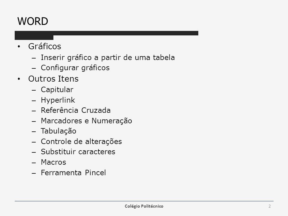 WORD Gráficos Outros Itens Inserir gráfico a partir de uma tabela