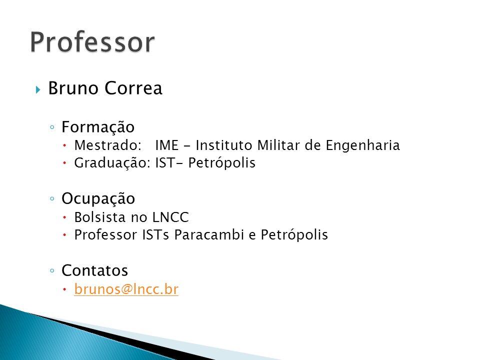Professor Bruno Correa Formação Ocupação Contatos