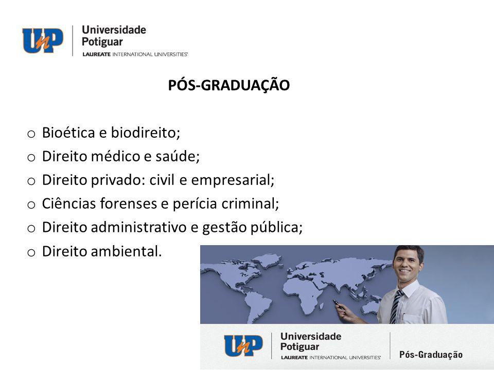 PÓS-GRADUAÇÃO Bioética e biodireito; Direito médico e saúde; Direito privado: civil e empresarial;