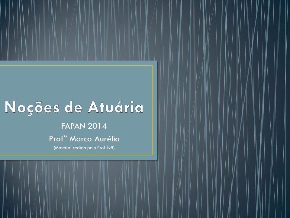 FAPAN 2014 Prof° Marco Aurélio (Material cedido pelo Prof. Ivã)