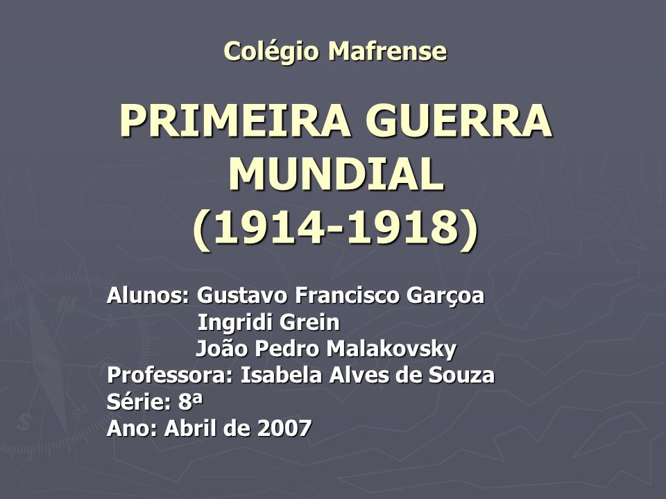 Colégio Mafrense PRIMEIRA GUERRA MUNDIAL (1914-1918)