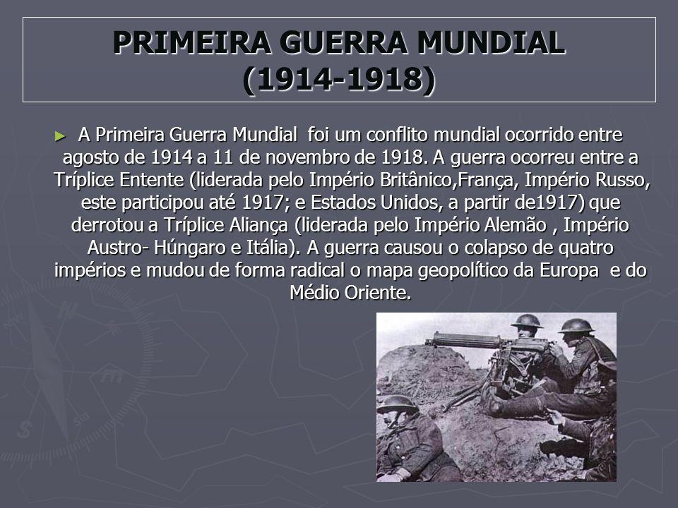 PRIMEIRA GUERRA MUNDIAL (1914-1918)