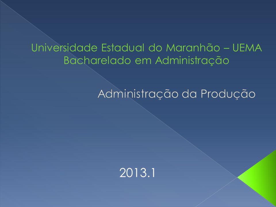 Universidade Estadual do Maranhão – UEMA Bacharelado em Administração