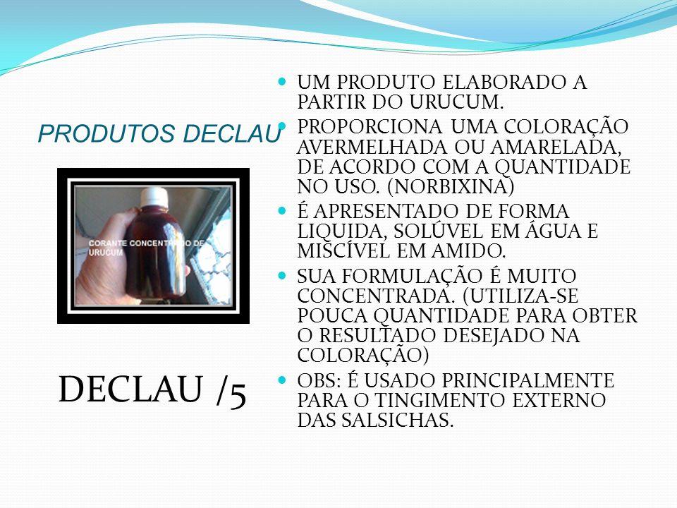 DECLAU /5 PRODUTOS DECLAU UM PRODUTO ELABORADO A PARTIR DO URUCUM.