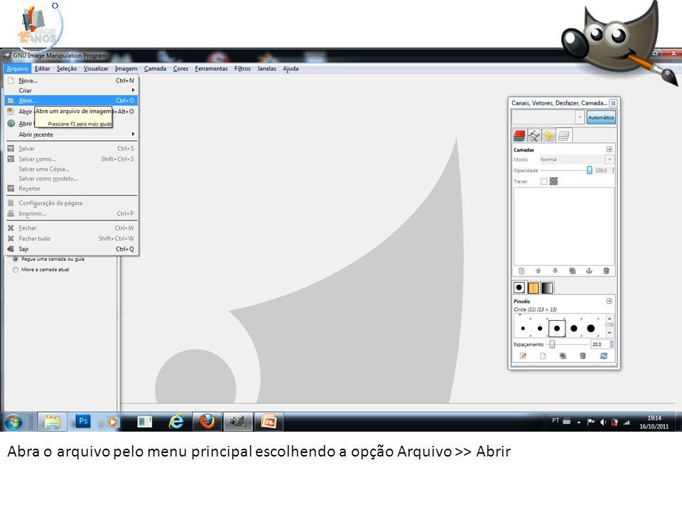 Abra o arquivo pelo menu principal escolhendo a opção Arquivo >> Abrir