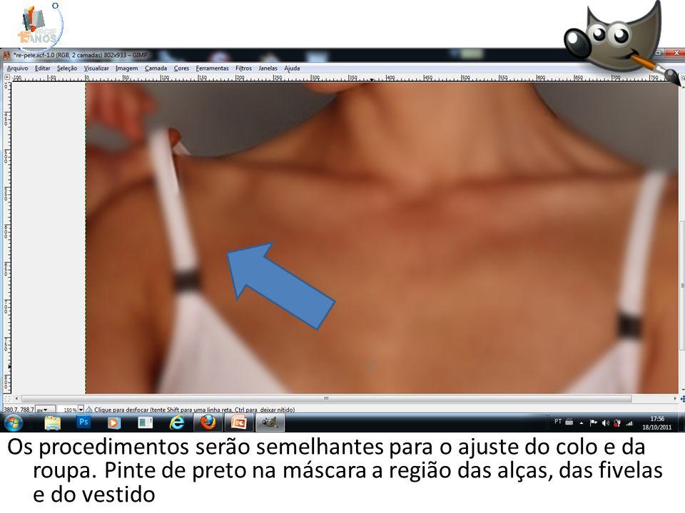 Os procedimentos serão semelhantes para o ajuste do colo e da roupa