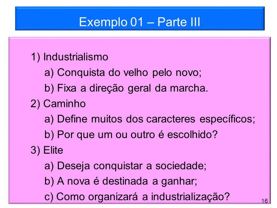 Exemplo 01 – Parte III 1) Industrialismo