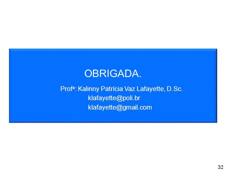 OBRIGADA. klafayette@poli.br klafayette@gmail.com