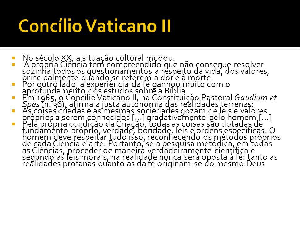 Concílio Vaticano II No século XX, a situação cultural mudou.