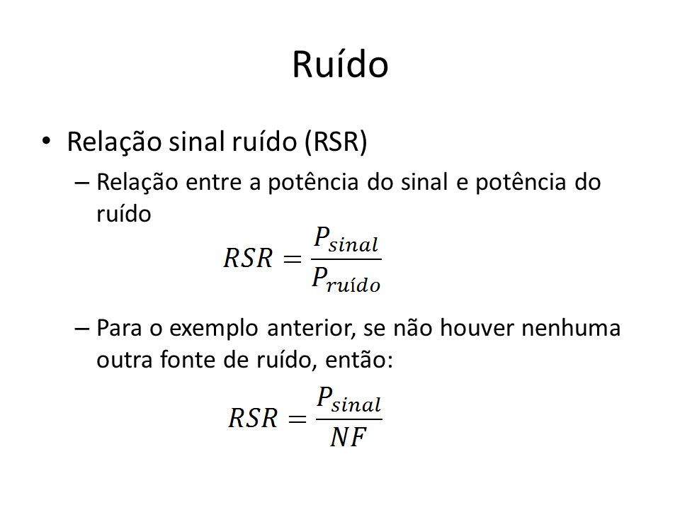Ruído Relação sinal ruído (RSR)