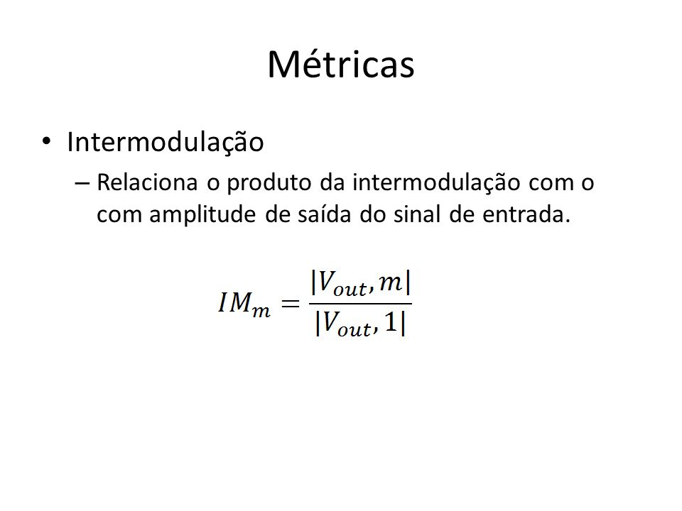 Métricas Intermodulação