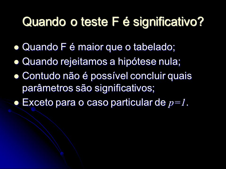 Quando o teste F é significativo