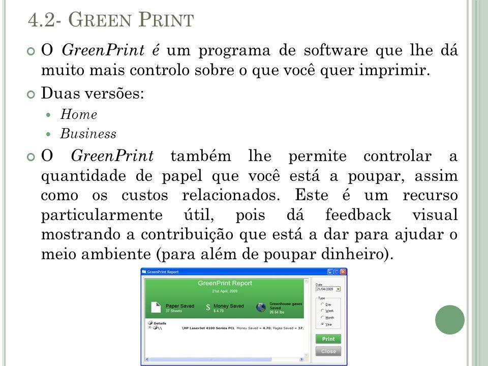 4.2- Green Print O GreenPrint é um programa de software que lhe dá muito mais controlo sobre o que você quer imprimir.