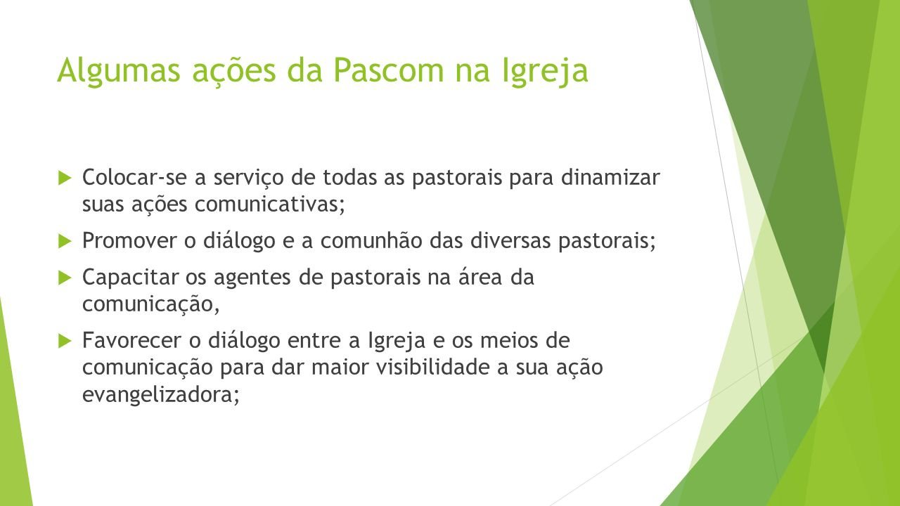 Algumas ações da Pascom na Igreja