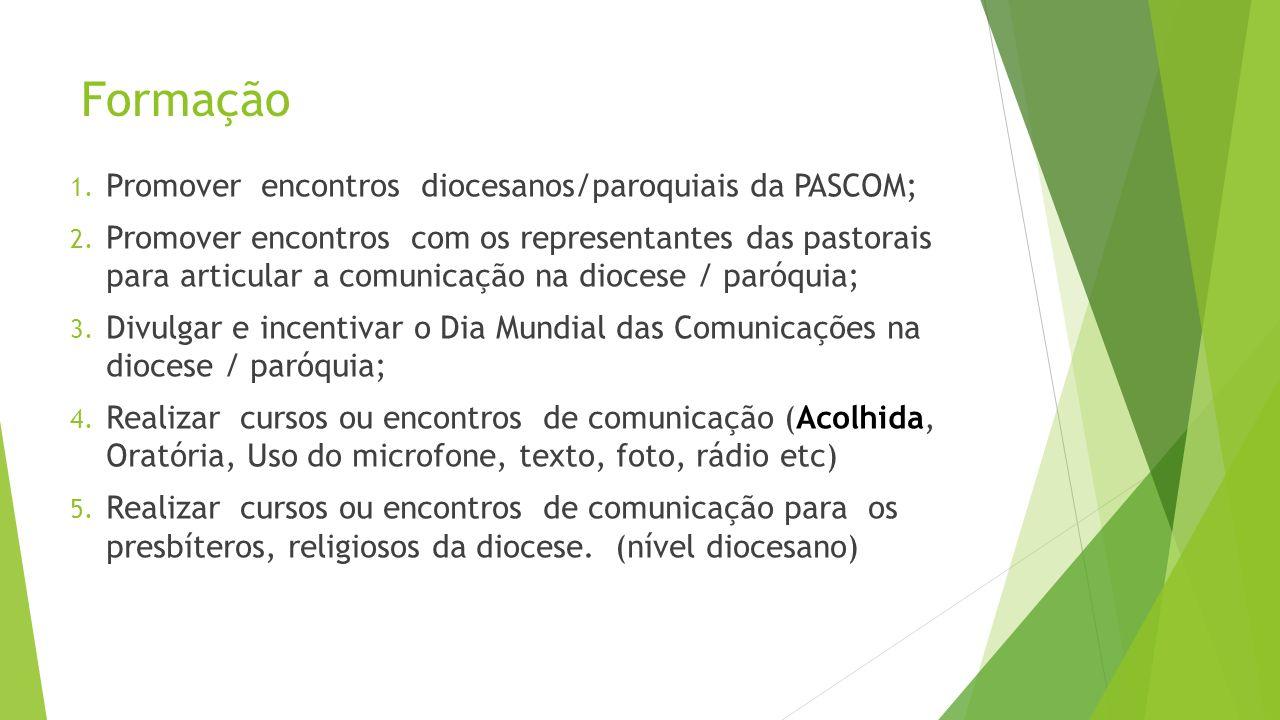 Formação Promover encontros diocesanos/paroquiais da PASCOM;