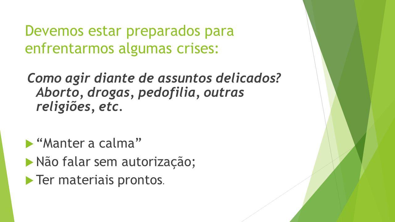 Devemos estar preparados para enfrentarmos algumas crises: