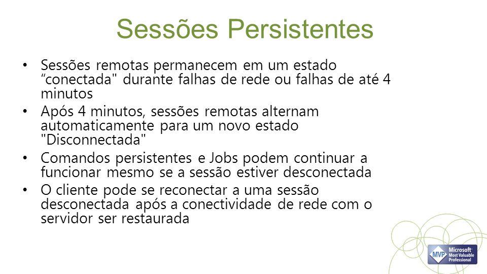 Sessões Persistentes Sessões remotas permanecem em um estado conectada durante falhas de rede ou falhas de até 4 minutos.