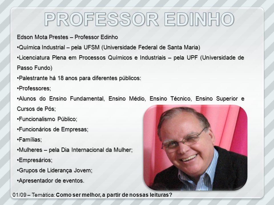 PROFESSOR EDINHO Edson Mota Prestes – Professor Edinho