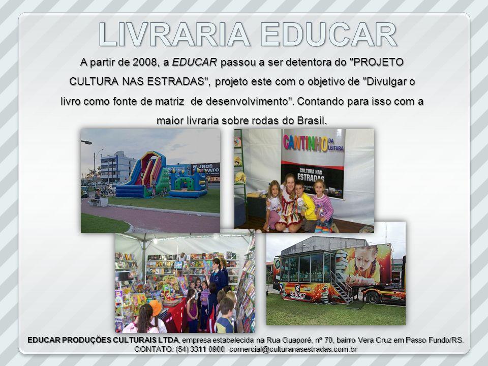 CONTATO: (54) 3311 0900 comercial@culturanasestradas.com.br