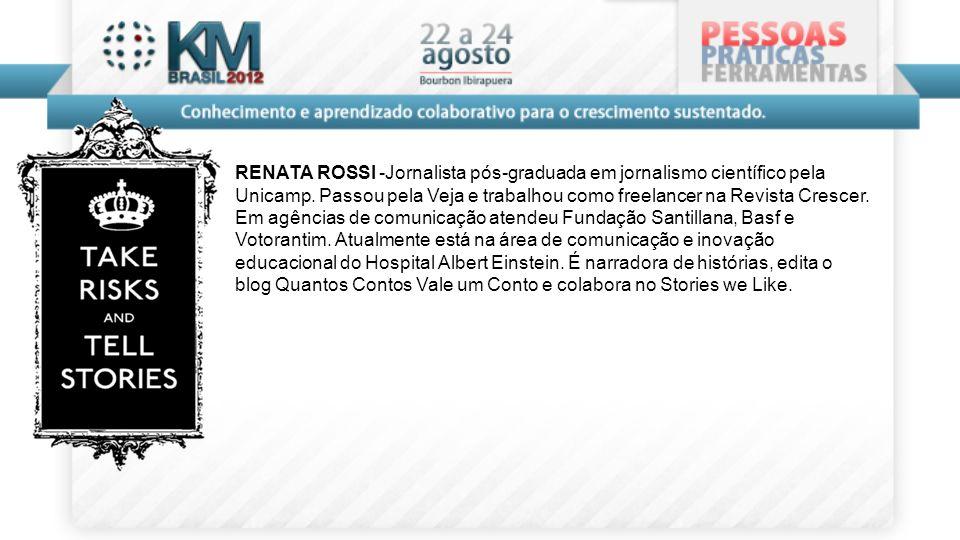 RENATA ROSSI -Jornalista pós-graduada em jornalismo científico pela Unicamp.