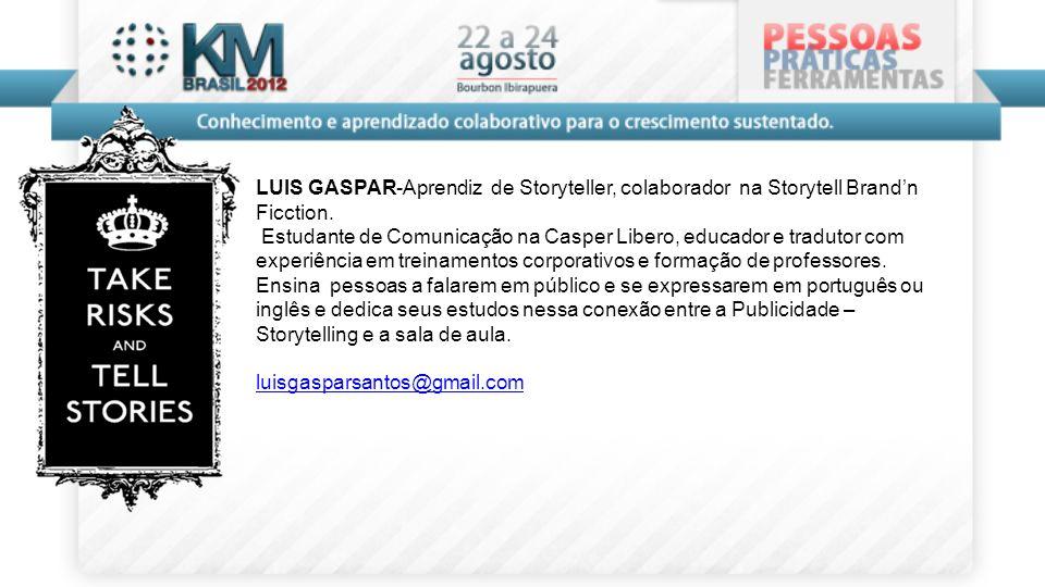 LUIS GASPAR-Aprendiz de Storyteller, colaborador na Storytell Brand'n Ficction.