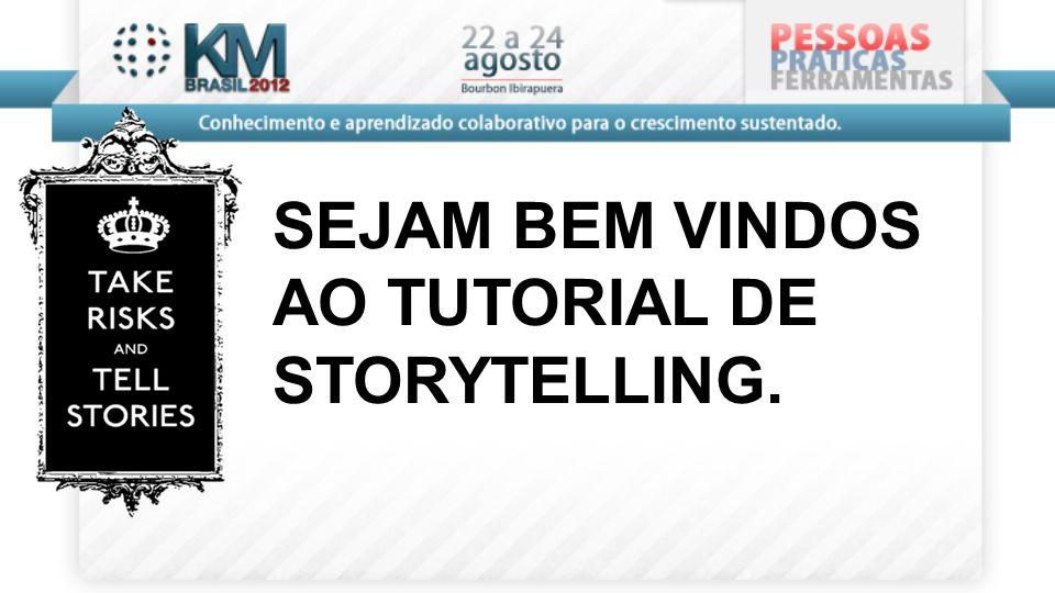 SEJAM BEM VINDOS AO TUTORIAL DE STORYTELLING.