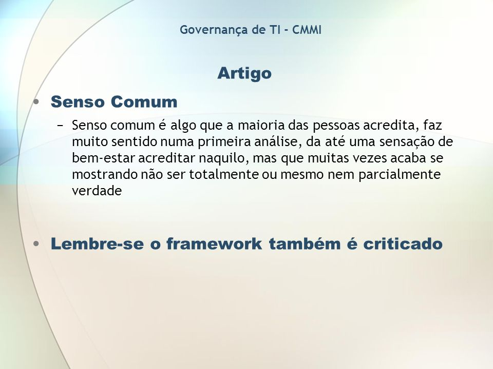 Lembre-se o framework também é criticado