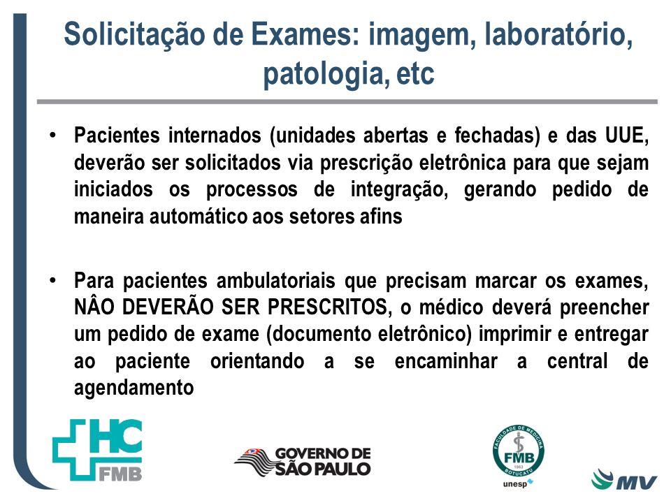 Solicitação de Exames: imagem, laboratório, patologia, etc