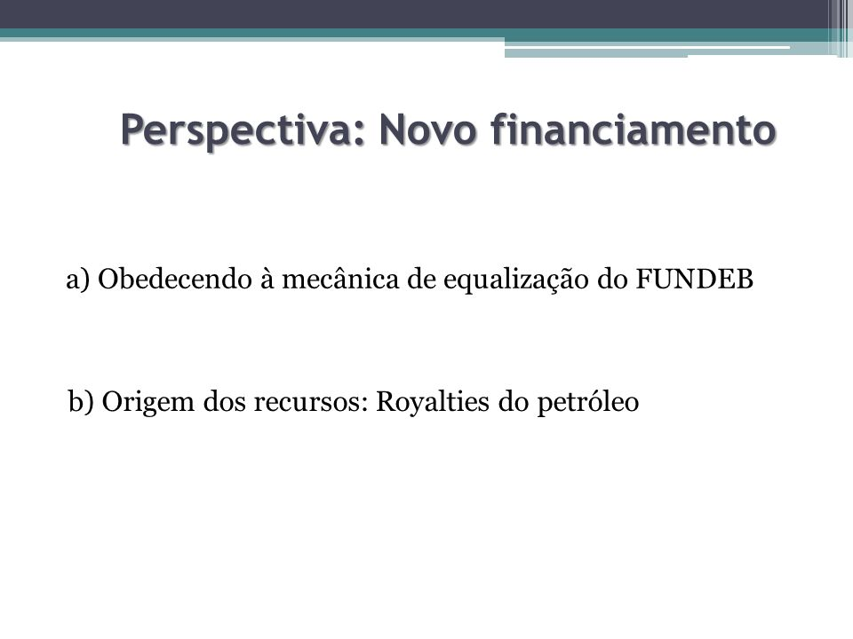Perspectiva: Novo financiamento