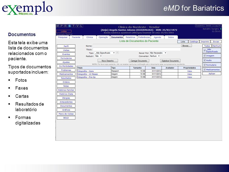 Documentos Esta tela exibe uma lista de documentos relacionados com o paciente. Tipos de documentos suportados incluem: