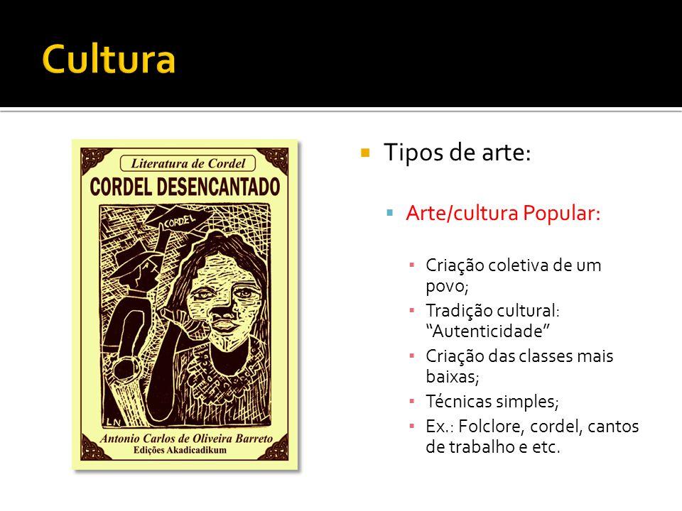 Cultura Tipos de arte: Arte/cultura Popular: