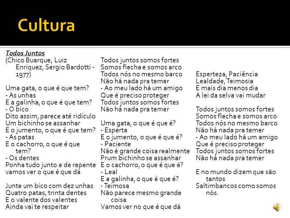 Cultura Todos Juntos. (Chico Buarque, Luiz Enriquez, Sergio Bardotti - 1977) Todos juntos somos fortes.
