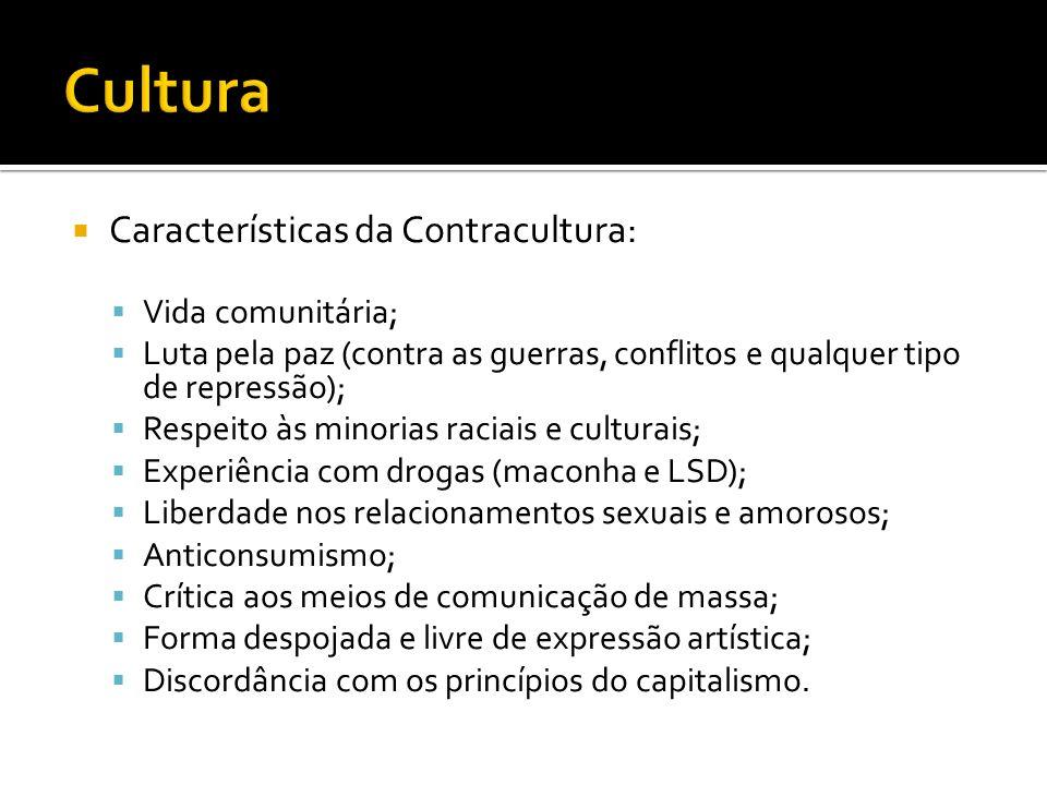 Cultura Características da Contracultura: Vida comunitária;