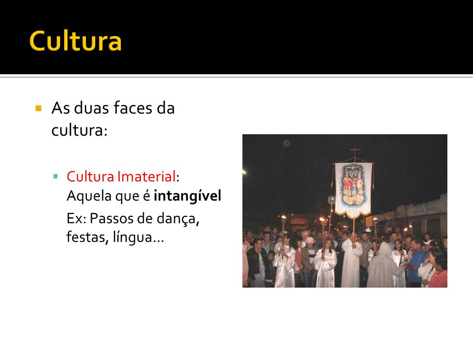 Cultura As duas faces da cultura: