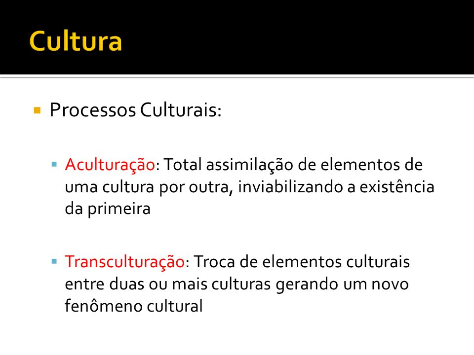 Cultura Processos Culturais: