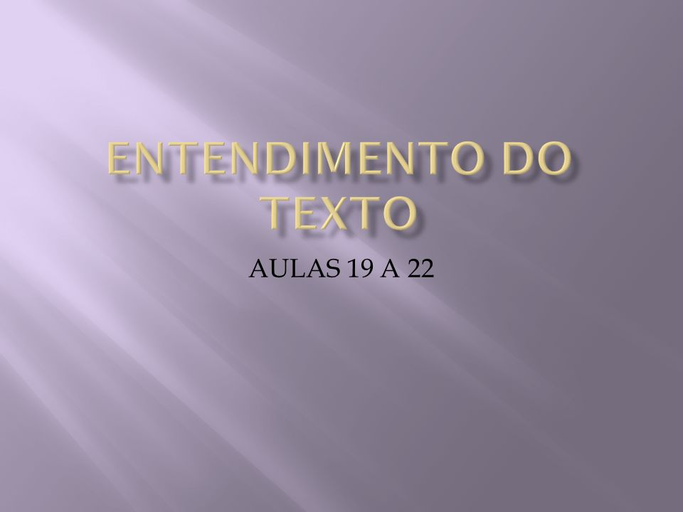 ENTENDIMENTO DO TEXTO AULAS 19 A 22