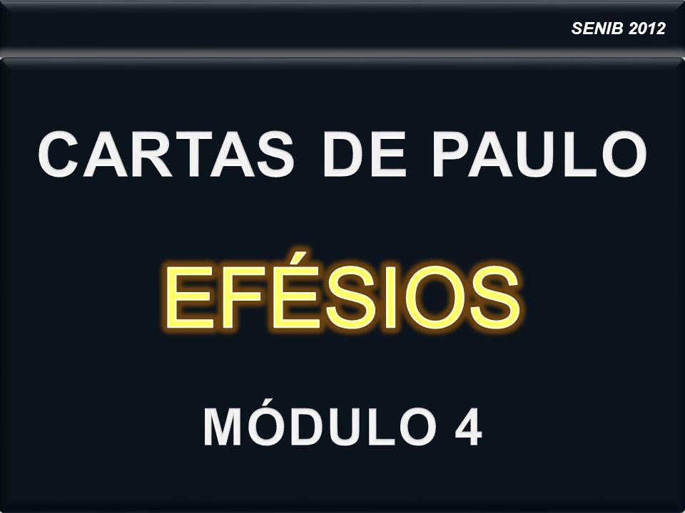 SENIB 2012 CARTAS DE PAULO EFÉSIOS MÓDULO 4