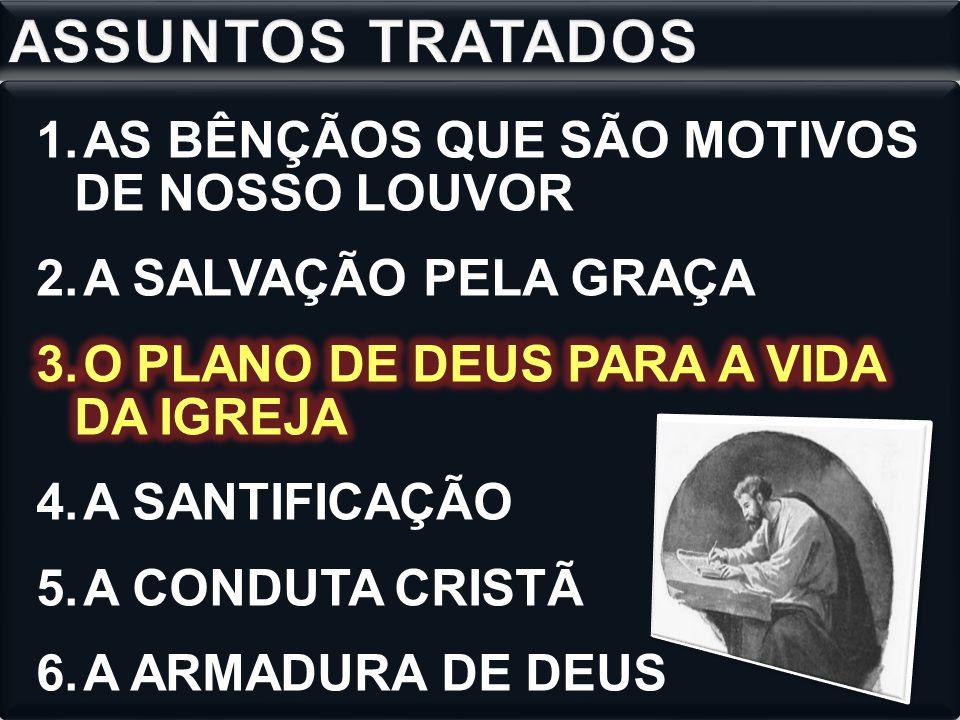 ASSUNTOS TRATADOS AS BÊNÇÃOS QUE SÃO MOTIVOS DE NOSSO LOUVOR