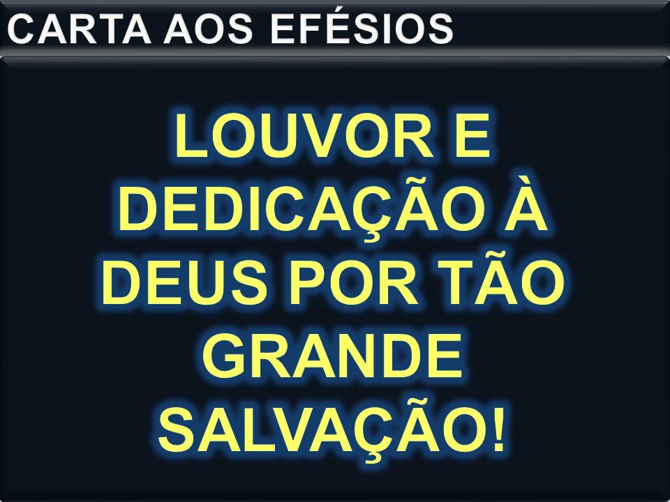 LOUVOR E DEDICAÇÃO À DEUS POR TÃO GRANDE SALVAÇÃO!