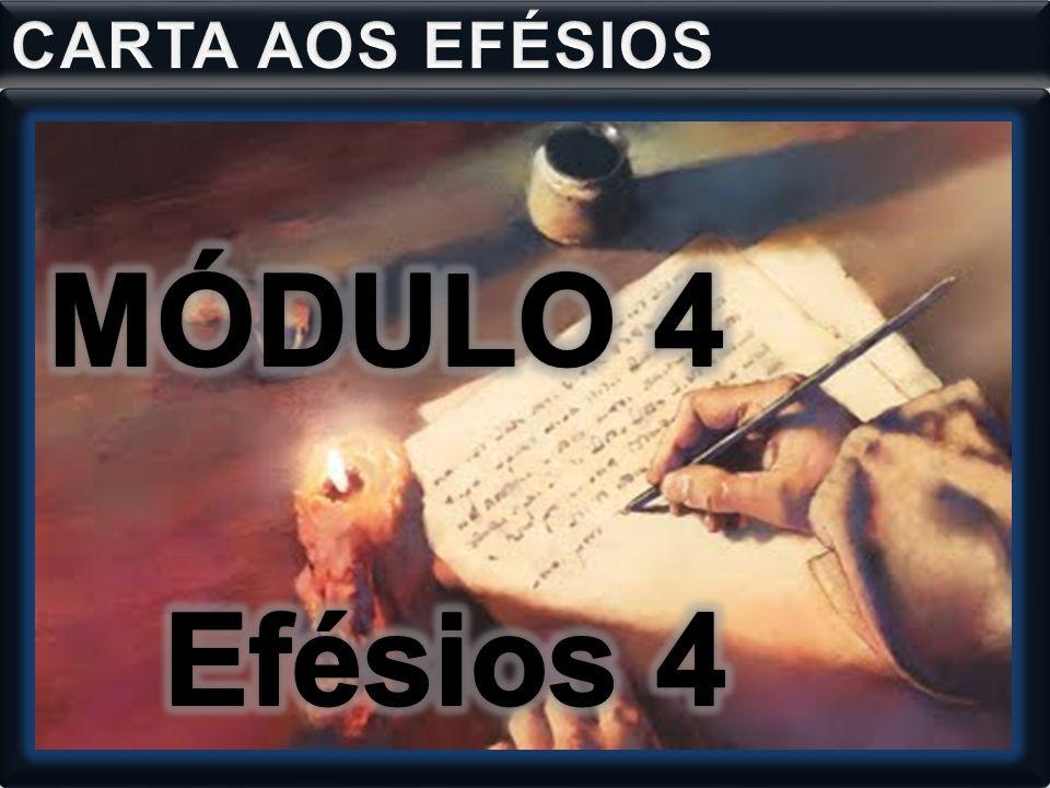 CARTA AOS EFÉSIOS MÓDULO 4 Efésios 4