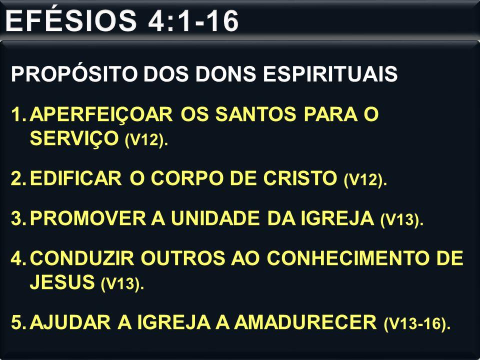 EFÉSIOS 4:1-16 PROPÓSITO DOS DONS ESPIRITUAIS