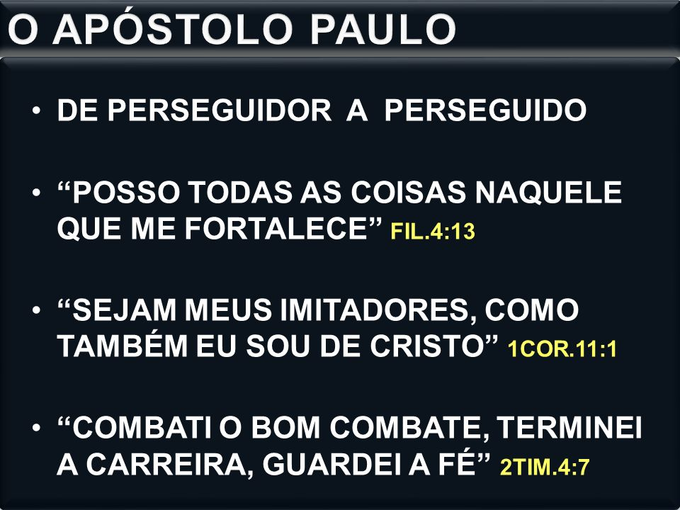 O APÓSTOLO PAULO DE PERSEGUIDOR A PERSEGUIDO