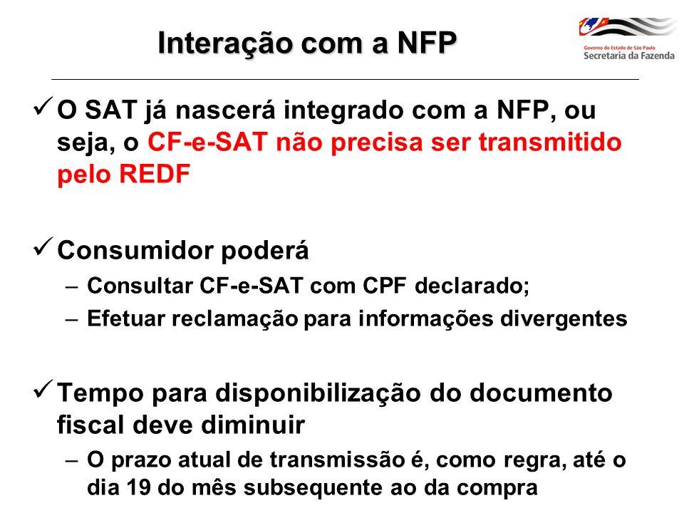 Interação com a NFP O SAT já nascerá integrado com a NFP, ou seja, o CF-e-SAT não precisa ser transmitido pelo REDF.