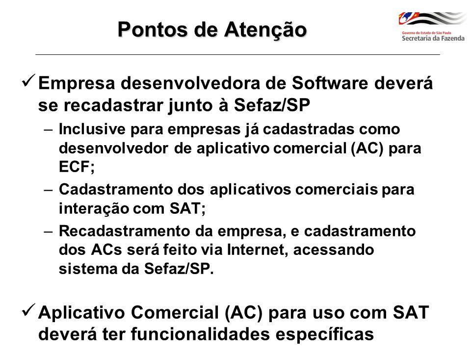 Pontos de Atenção Empresa desenvolvedora de Software deverá se recadastrar junto à Sefaz/SP.