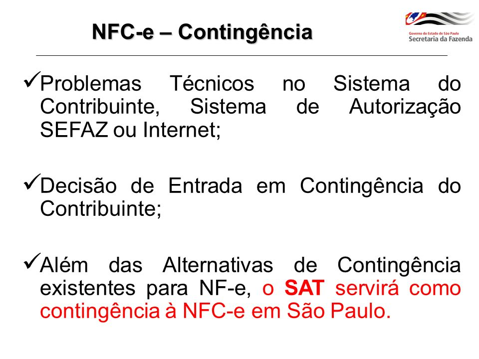 NFC-e – Contingência Problemas Técnicos no Sistema do Contribuinte, Sistema de Autorização SEFAZ ou Internet;