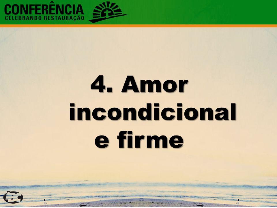 4. Amor incondicional e firme