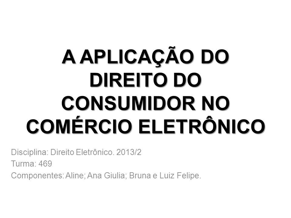 A APLICAÇÃO DO DIREITO DO CONSUMIDOR NO COMÉRCIO ELETRÔNICO