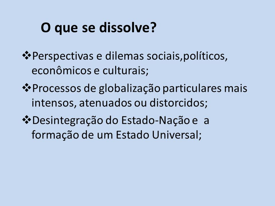 O que se dissolve Perspectivas e dilemas sociais,políticos, econômicos e culturais;