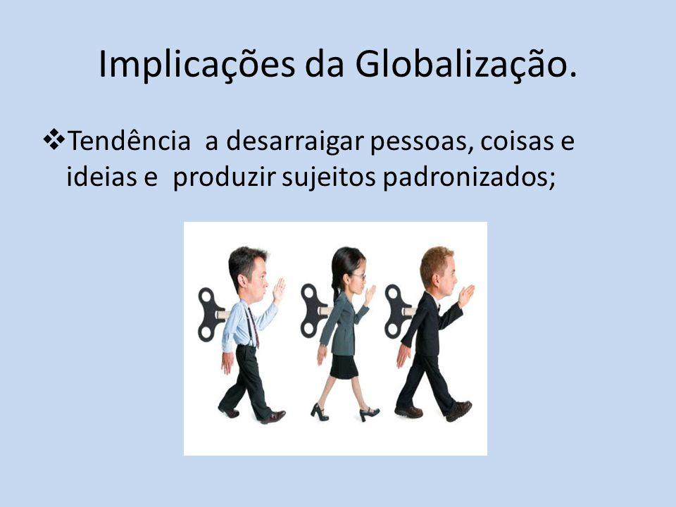 Implicações da Globalização.